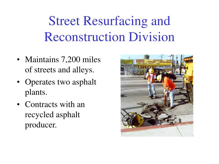 Street resurfacing and reconstruction division