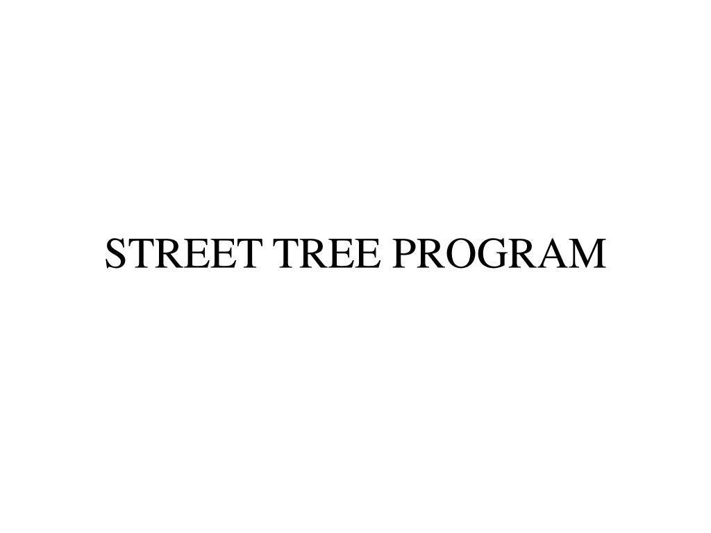 STREET TREE PROGRAM