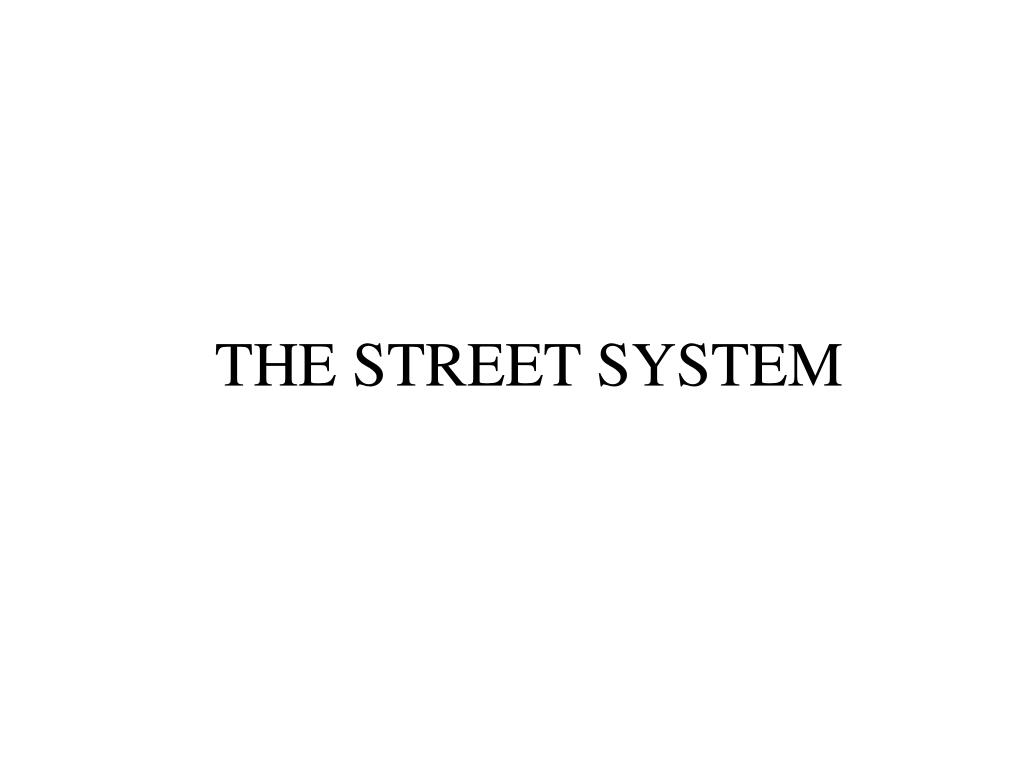 THE STREET SYSTEM