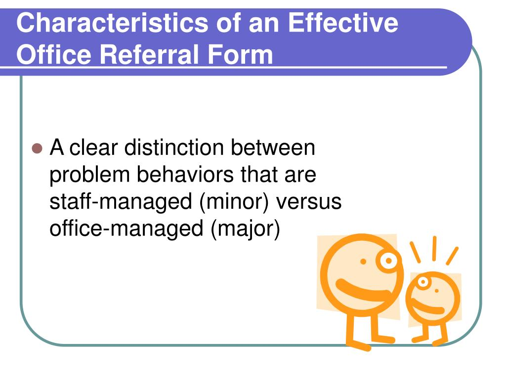 Characteristics of an Effective Office Referral Form