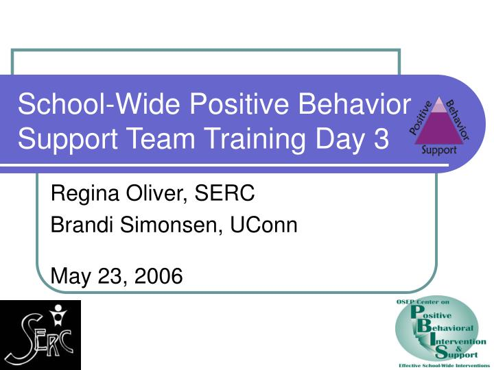 School wide positive behavior support team training day 3