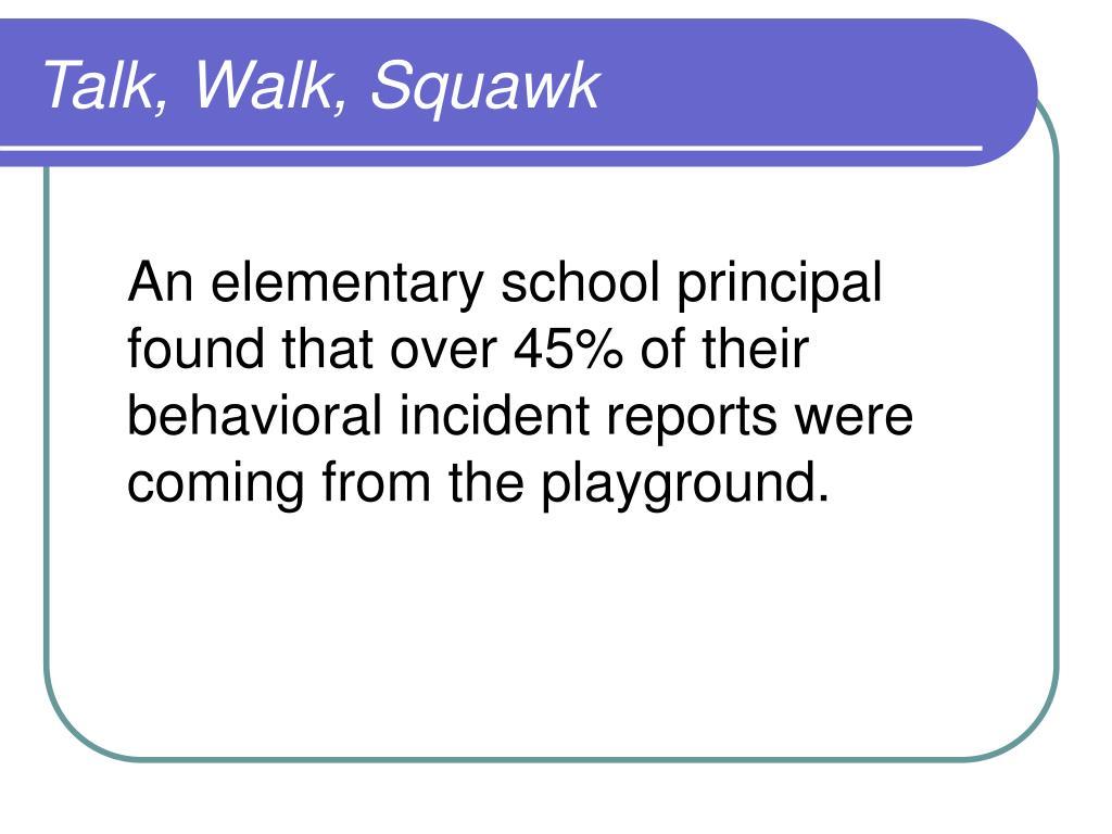 Talk, Walk, Squawk