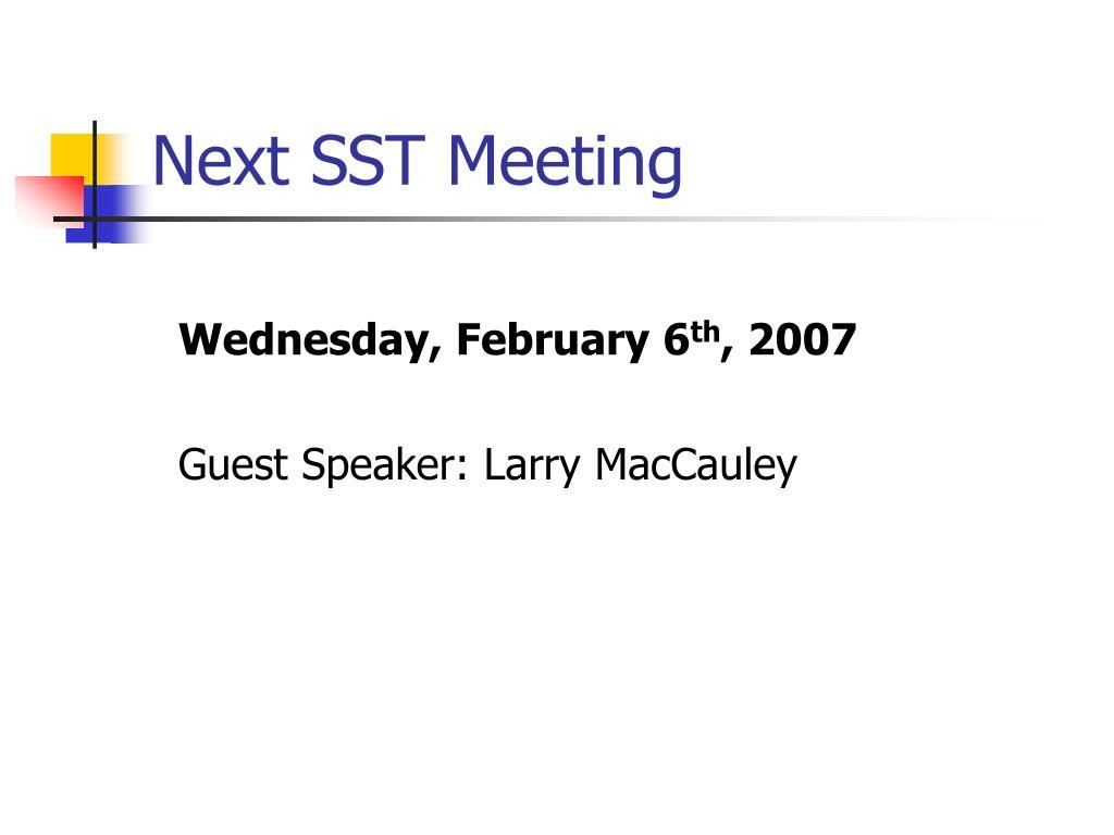 Next SST Meeting