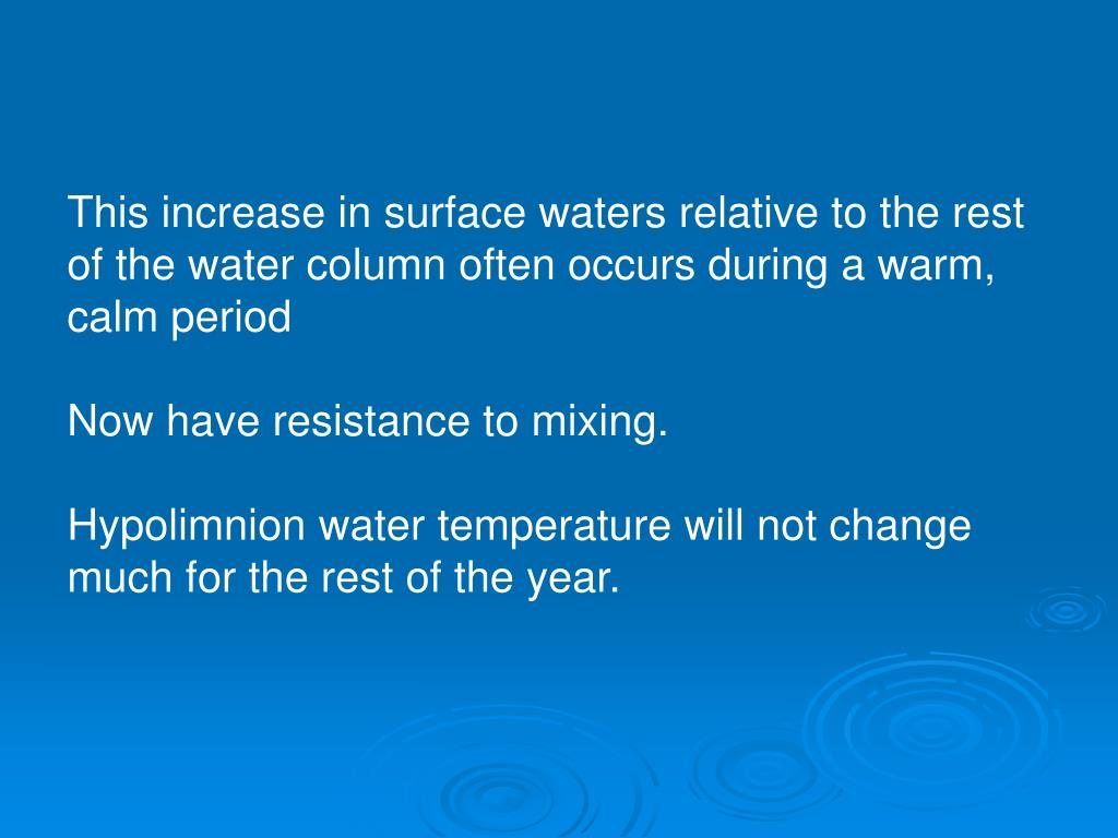 This increase in surface waters relative to the rest of the water column often occurs during a warm, calm period