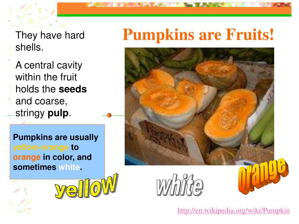 Pumpkins are Fruits!
