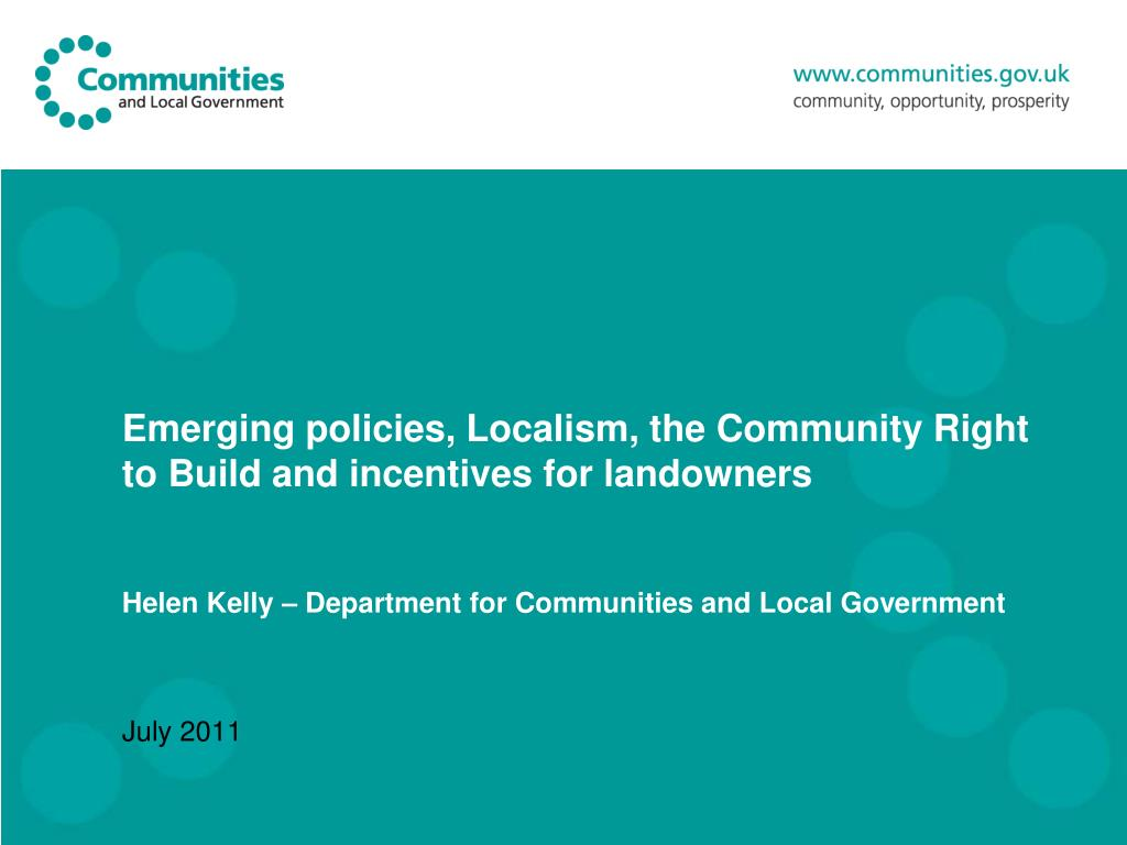 Emerging policies, Localism, the Community Right to Build and incentives for landowners