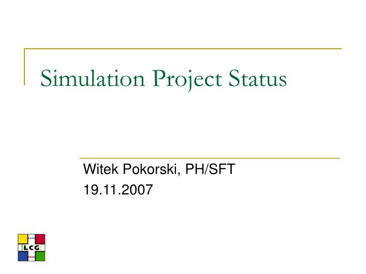Simulation project status l.jpg