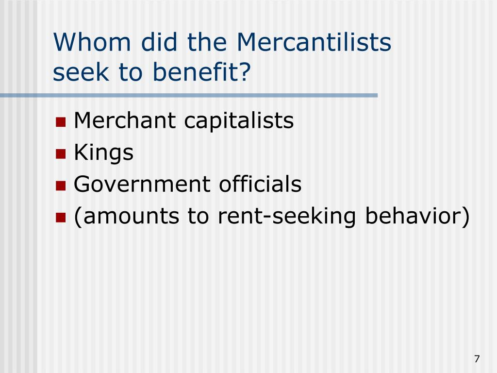 Whom did the Mercantilists