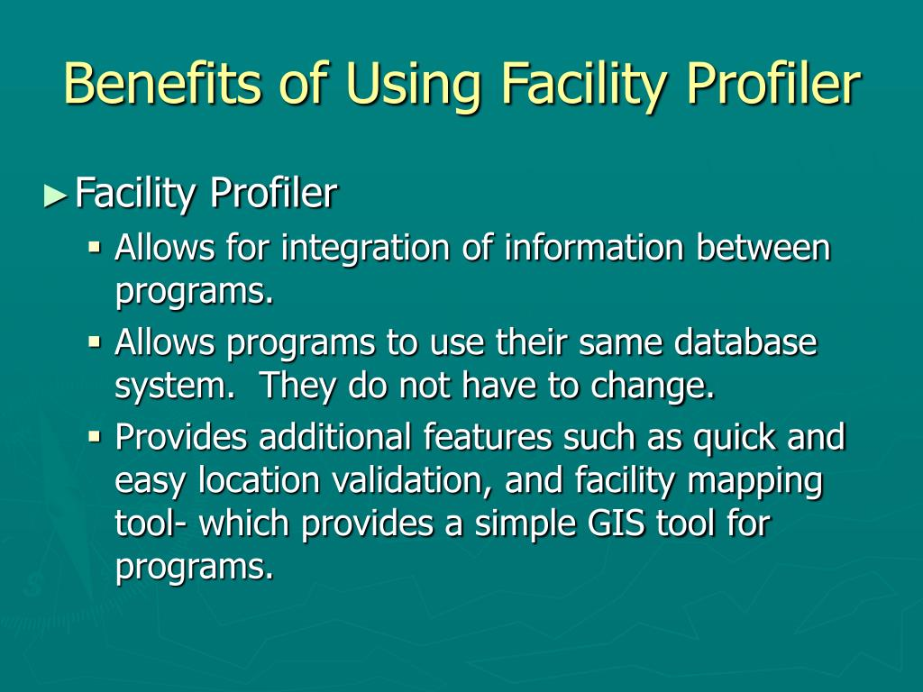 Benefits of Using Facility Profiler