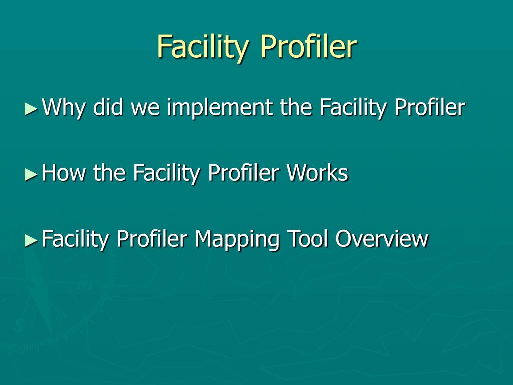 Facility Profiler