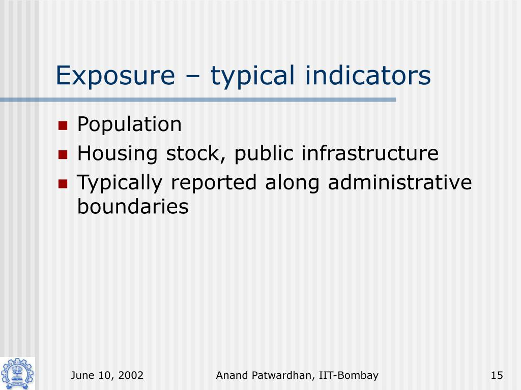 Exposure – typical indicators