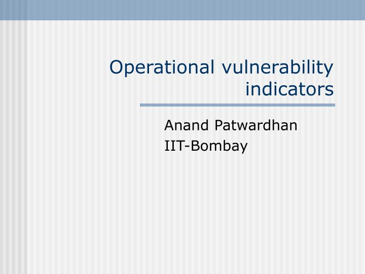 Operational vulnerability indicators l.jpg
