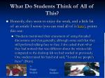 what do students think of all of this