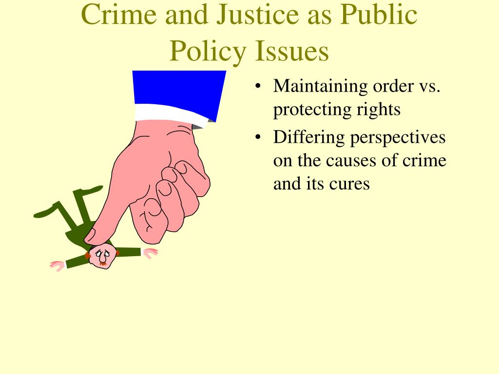 Crime and Justice as Public Policy Issues