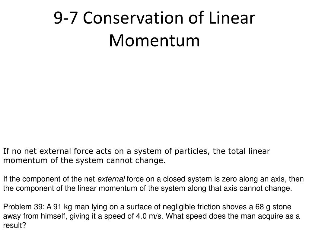 9-7 Conservation of Linear Momentum