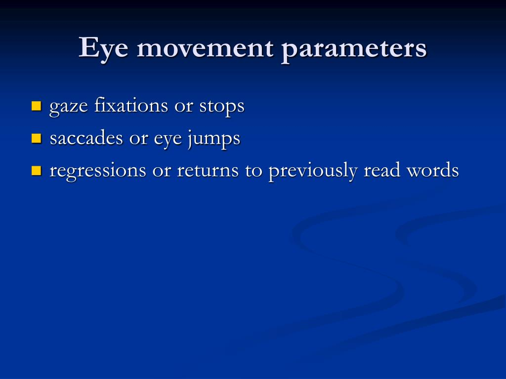 Eye movement parameters