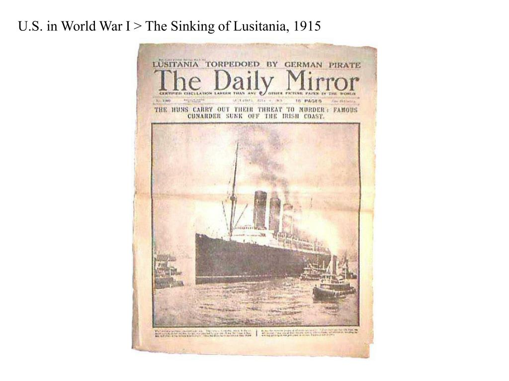 U.S. in World War I > The Sinking of Lusitania, 1915