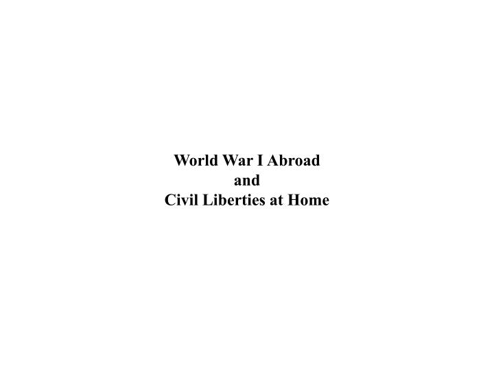 World war i abroad and civil liberties at home