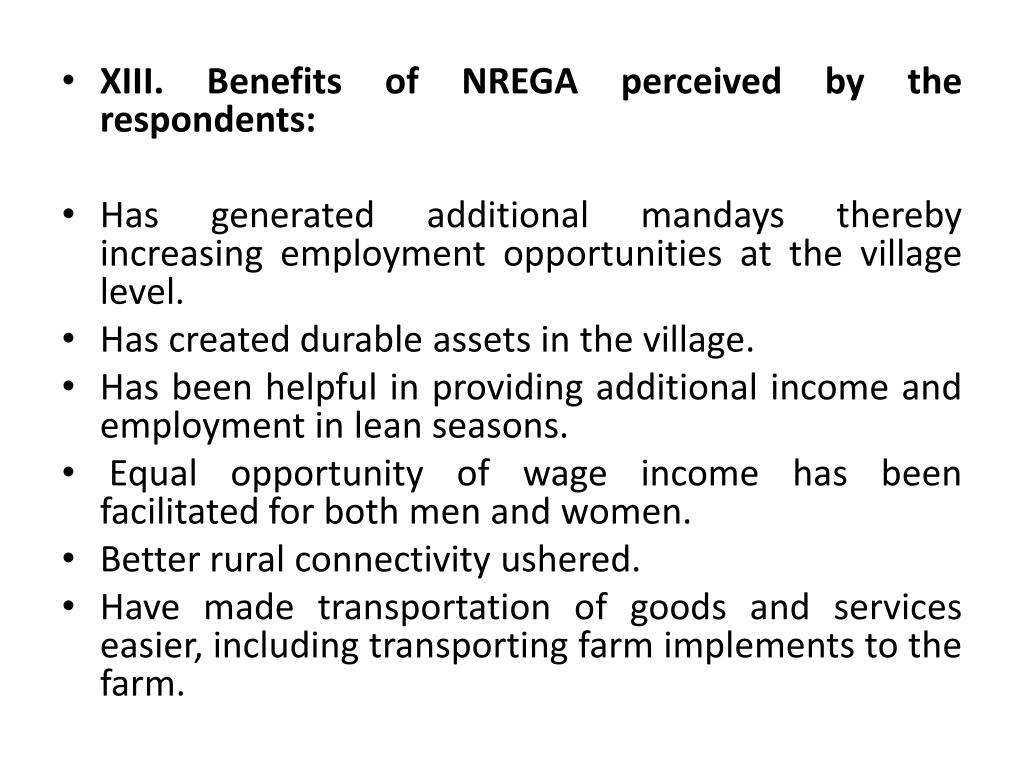 XIII. Benefits of NREGA perceived by the respondents: