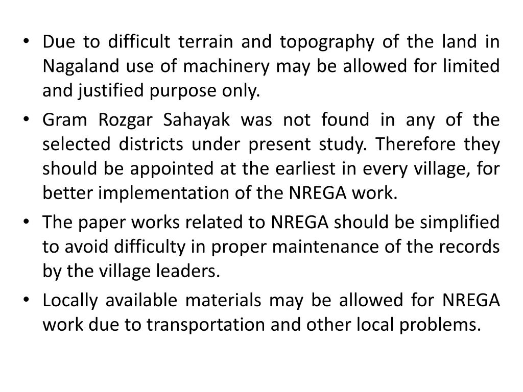 Due to difficult terrain and topography of the land in Nagaland use of machinery may be allowed for limited and justified purpose only.