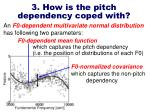 3 how is the pitch dependency coped with8