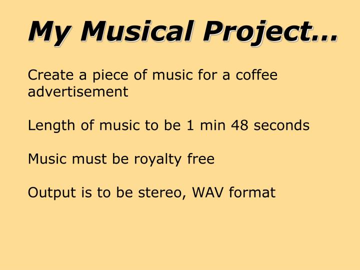 My Musical Project…