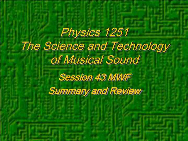 Physics 1251 the science and technology of musical sound l.jpg