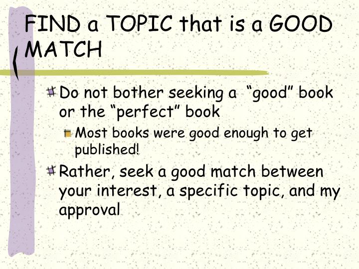 Find a topic that is a good match