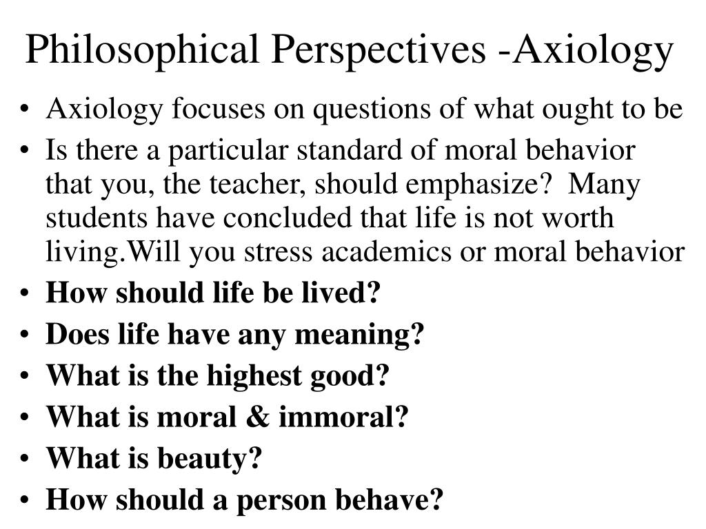 Philosophical Perspectives -Axiology