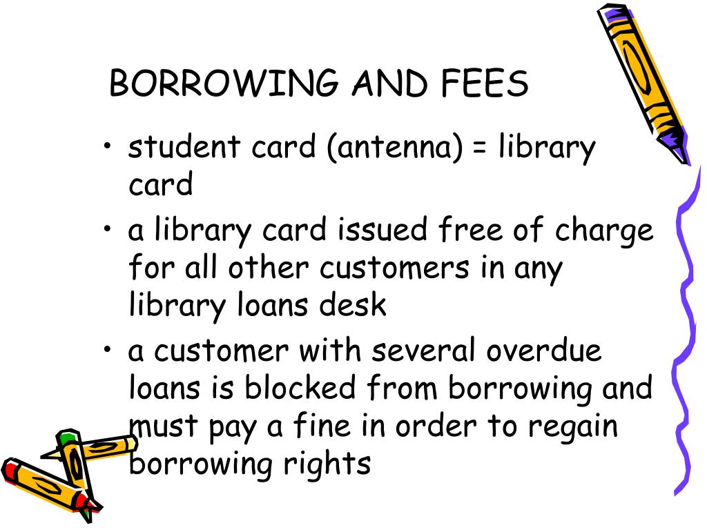 BORROWING AND FEES