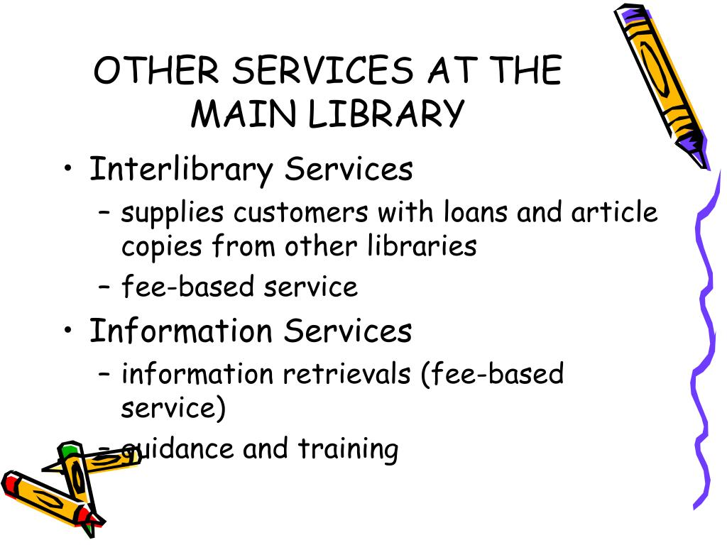 OTHER SERVICES AT THE MAIN LIBRARY