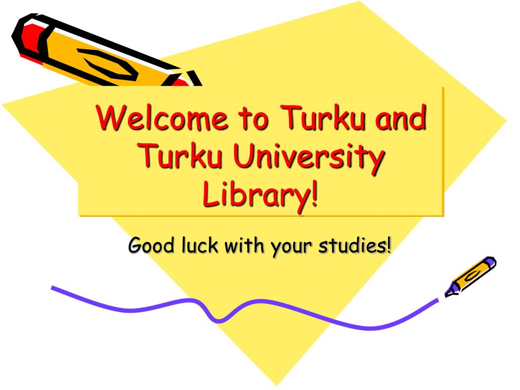Welcome to Turku and Turku University Library!