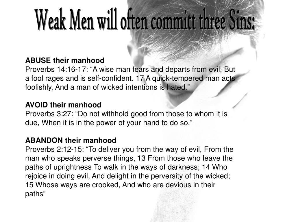 Weak Men will often committ three Sins: