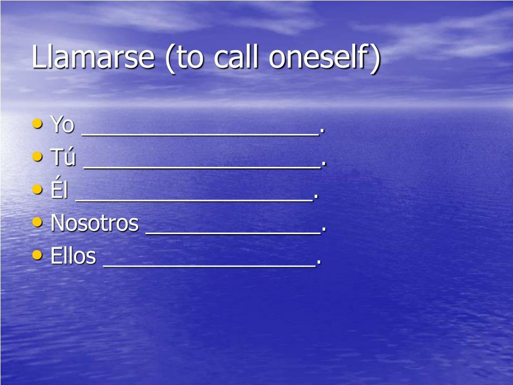 Llamarse (to call oneself)