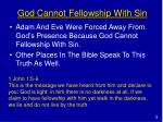 god cannot fellowship with sin