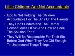 little children are not accountable