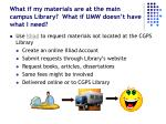 what if my materials are at the main campus library what if umw doesn t have what i need