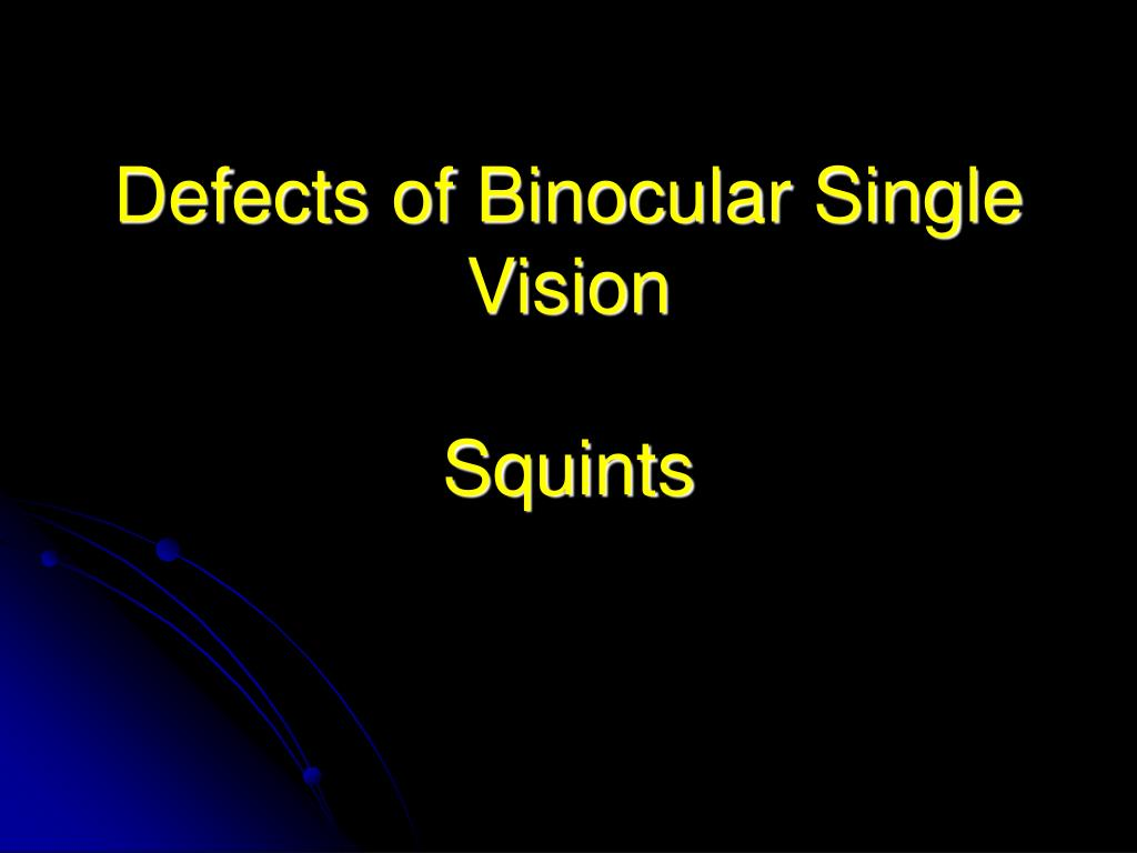 Defects of Binocular Single Vision