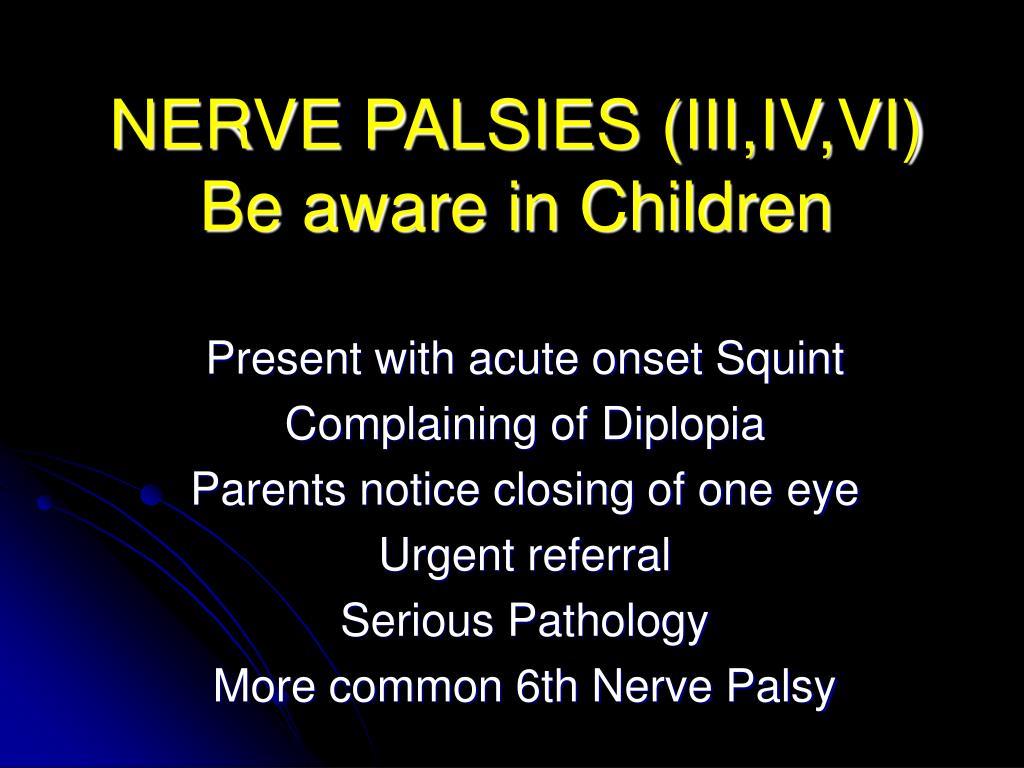 NERVE PALSIES (III,IV,VI)