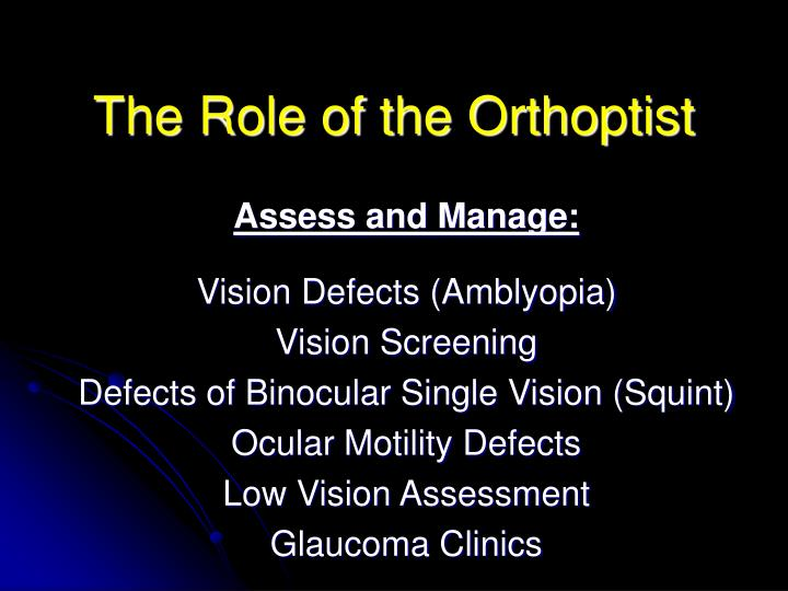 The role of the orthoptist l.jpg