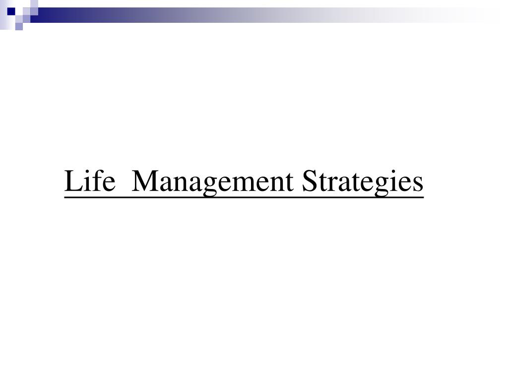 Life  Management Strategies