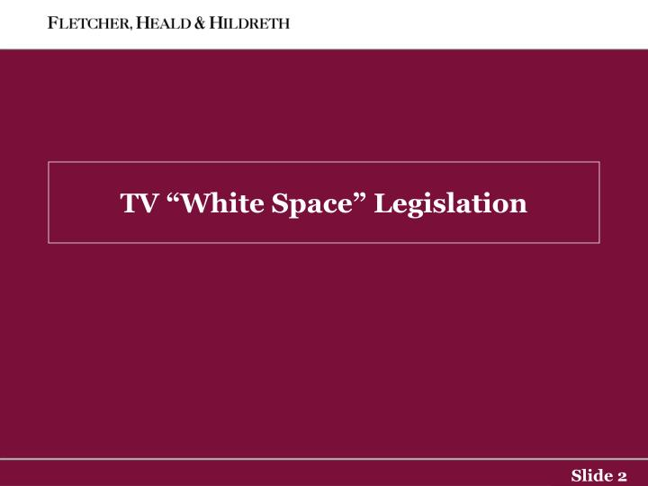 Tv white space legislation