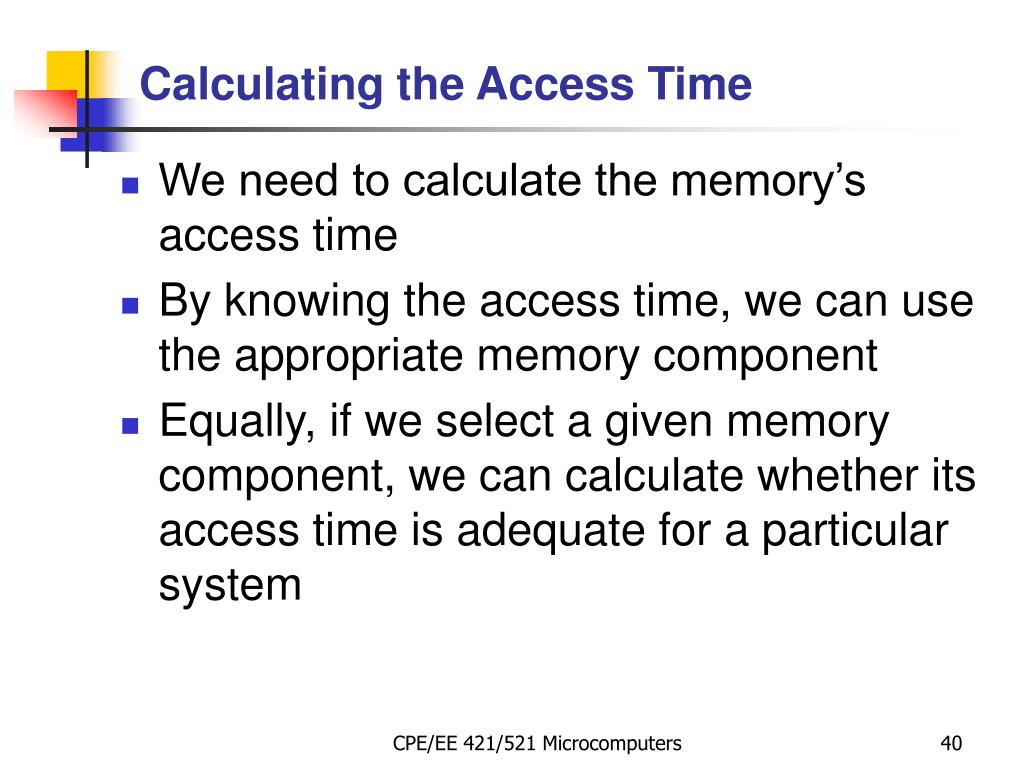 We need to calculate the memory's access time