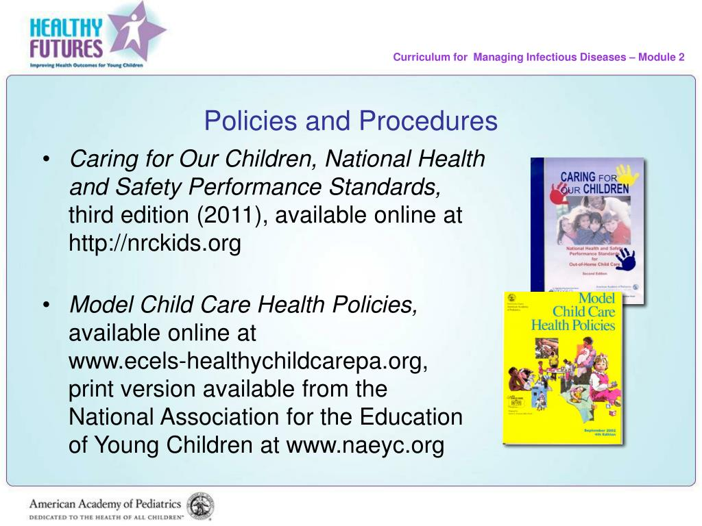 learning and care settings policies While many services have written policies and procedures that are based on current recommendations from recognised policies so that child care professionals can be beneficial to individuals learning a new skill.