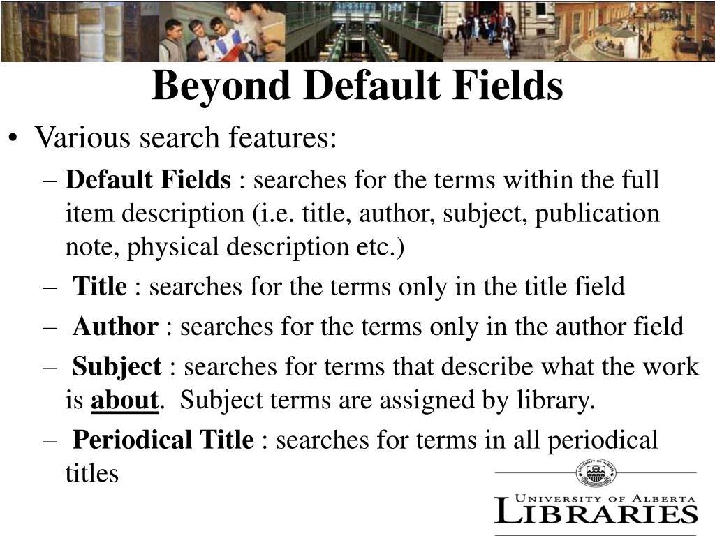 Beyond Default Fields