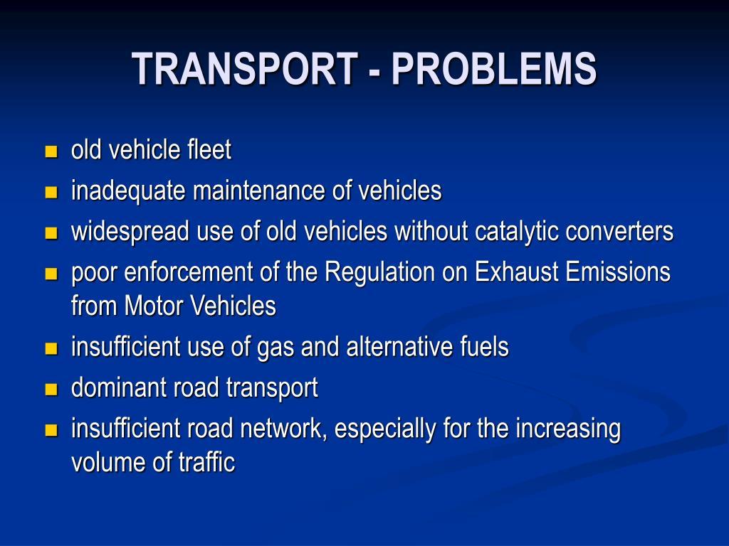 TRANSPORT - PROBLEMS