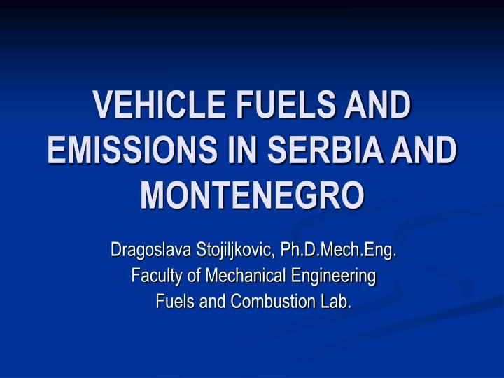 Vehicle fuels and emissions in serbia and montenegro l.jpg