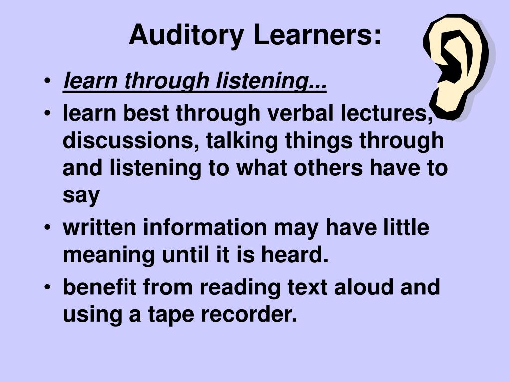 audiotory learners This article describe some of the particular traits of a child that learns best through hearing.
