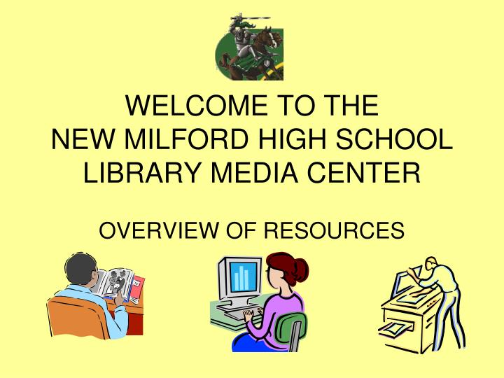 Welcome to the new milford high school library media center