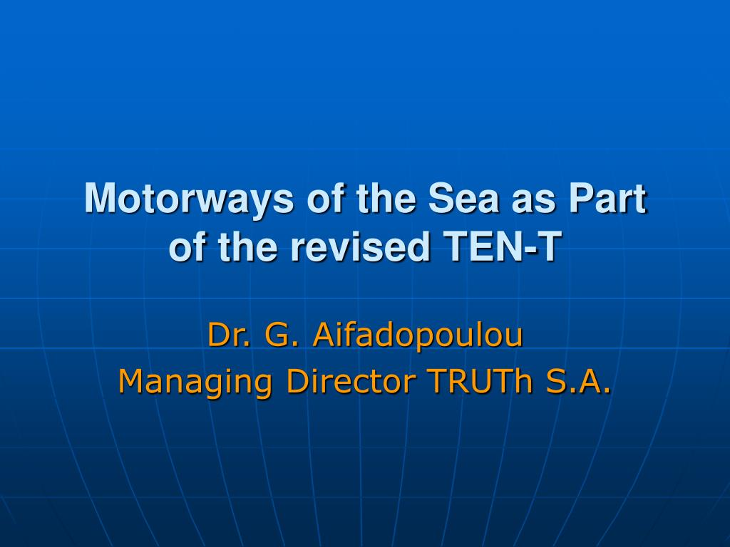Motorways of the Sea as Part of the revised TEN-T